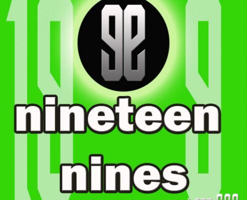 NINETEEN NINES