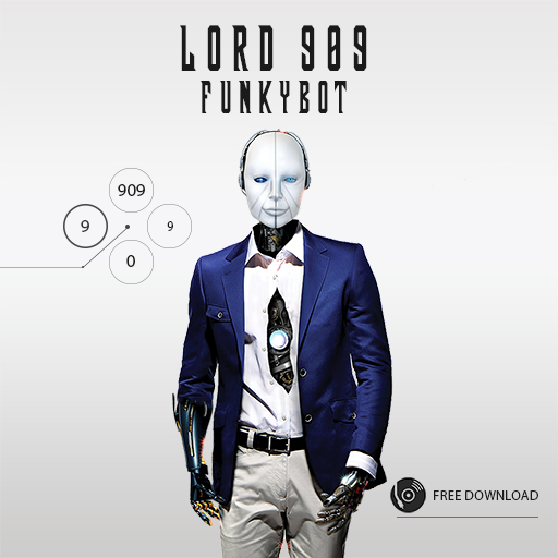 Funkybot EP portrait. Electro, house & funky music by Lord 909